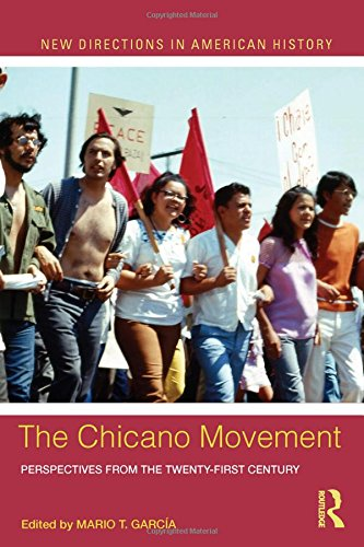 9780415833080: The Chicano Movement: Perspectives from the Twenty-First Century (New Directions in American History)