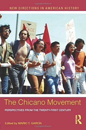 9780415833097: The Chicano Movement: Perspectives from the Twenty-First Century (New Directions in American History)