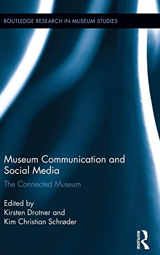 9780415833189: Museum Communication and Social Media: The Connected Museum (Routledge Research in Museum Studies)