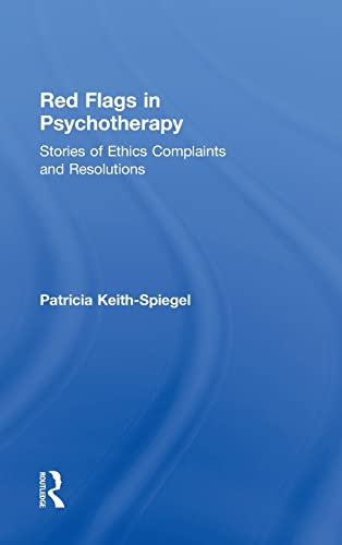 9780415833387: Red Flags in Psychotherapy: Stories of Ethics Complaints and Resolutions