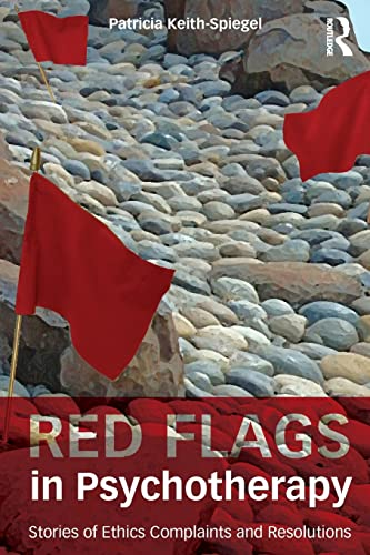 9780415833394: Red Flags in Psychotherapy: Stories of Ethics Complaints and Resolutions