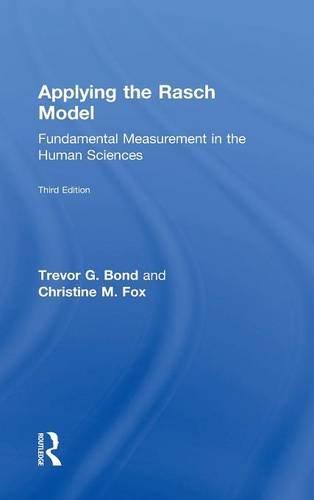 Applying the Rasch Model: Fundamental Measurement in the Human Sciences, Third Edition: Bond, ...