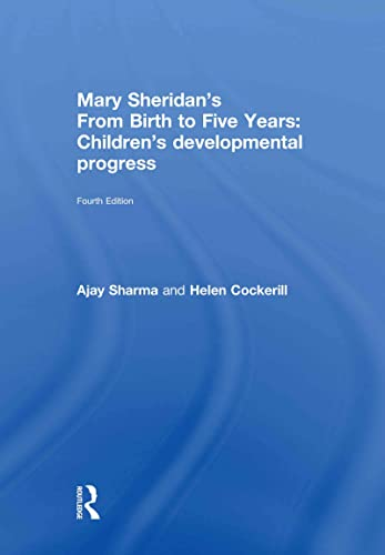 Mary Sheridan's From Birth to Five Years: Children's Developmental Progress: Ajay Sharma