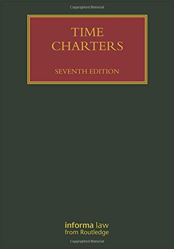 Time Charters (Lloyd's Shipping Law Library): Coghlin, Terence, Baker, Andrew, Kenny, Julian, ...