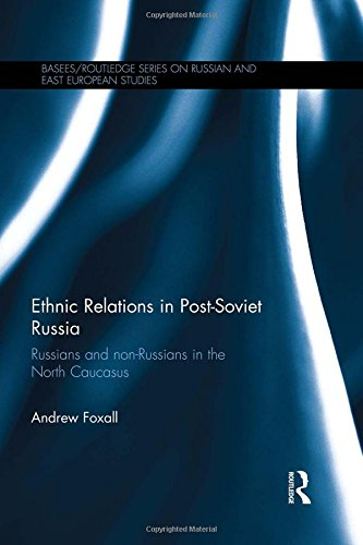 9780415833691: Ethnic Relations in Post-Soviet Russia: Russians and Non-Russians in the North Caucasus (BASEES/Routledge Series on Russian and East European Studies)