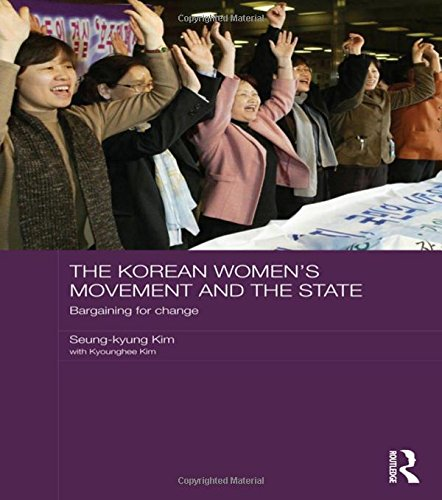 The Korean Women's Movement and the State: Bargaining for Change (ASAA Women in Asia Series): ...