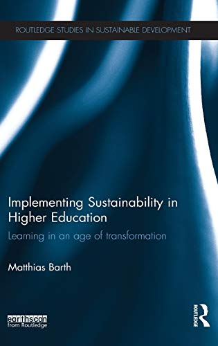 9780415833745: Implementing Sustainability in Higher Education: Learning in an age of transformation (Routledge Studies in Sustainable Development)
