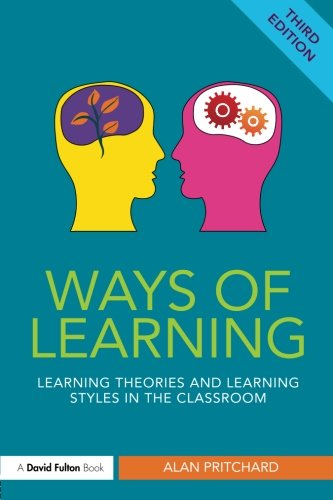 9780415834933: Ways of Learning: Learning theories and learning styles in the classroom (David Fulton Books)