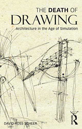 9780415834964: The Death of Drawing: Architecture in the Age of Simulation