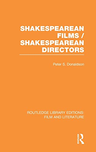 Routledge Library Editions: Film and Literature: Shakespearean Films/Shakespearean Directors: ...