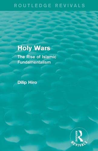 Holy Wars (Routledge Revivals): The Rise of: HIRO, DILIP