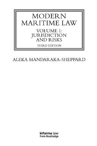 Modern Maritime Law (Volume 1): Jurisdiction and Risks (Maritime and Transport Law Library): ...