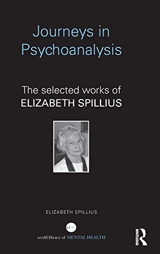 9780415835176: Journeys in Psychoanalysis: The selected works of Elizabeth Spillius (World Library of Mental Health)