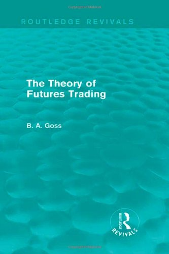 9780415835206: The Theory of Futures Trading (Routledge Revivals)