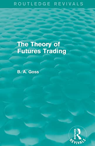 9780415835244: The Theory of Futures Trading (Routledge Revivals)