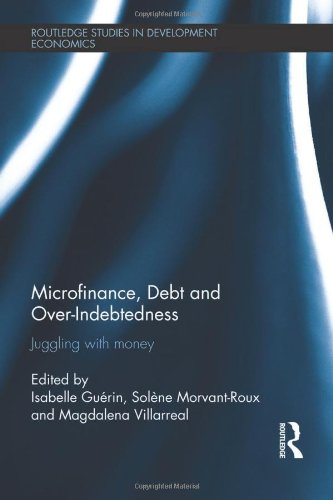 9780415835251: Microfinance, Debt and Over-Indebtedness: Juggling with Money