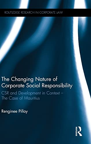 9780415835473: The Changing Nature of Corporate Social Responsibility: CSR and Development - The Case of Mauritius