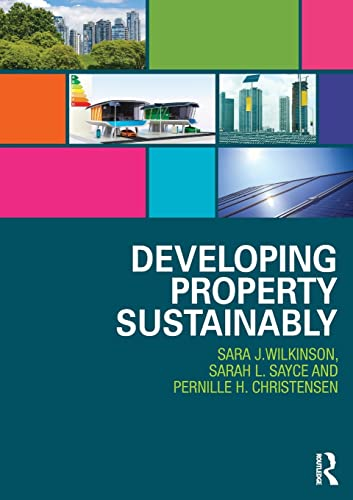 9780415835671: Developing Property Sustainably