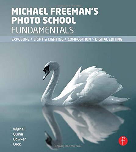 9780415835787: Michael Freeman's Photo School Fundamentals: Exposure, Light & Lighting, Composition