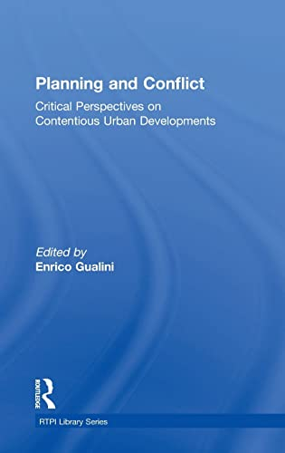 9780415835848: Planning and Conflict: Critical Perspectives on Contentious Urban Developments (RTPI Library Series)