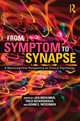 9780415835879: From Symptom to Synapse: A Neurocognitive Perspective on Clinical Psychology