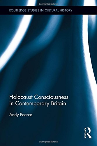 9780415835930: Holocaust Consciousness in Contemporary Britain (Routledge Studies in Cultural History)