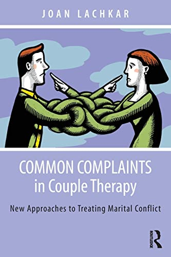 Common Complaints in Couple Therapy: New Approaches: Lachkar, Joan