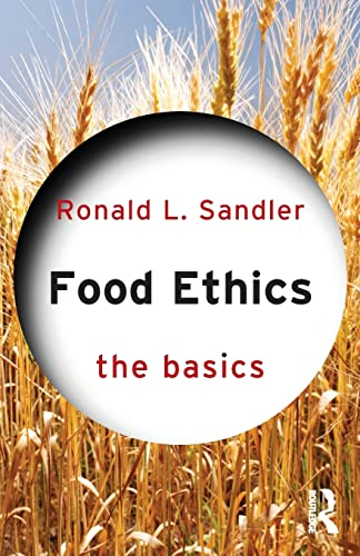 9780415836449: Food Ethics: The Basics