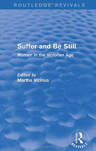 9780415836494: Suffer and Be Still (Routledge Revivals): Women in the Victorian Age