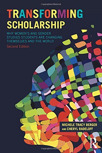 9780415836524: Transforming Scholarship: Why Women's and Gender Studies Students Are Changing Themselves and the World (Sociology Re-Wired)