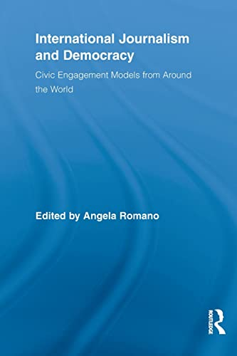 9780415836548: International Journalism and Democracy: Civic Engagement Models from Around the World (Routledge Research in Cultural and Media Studies)