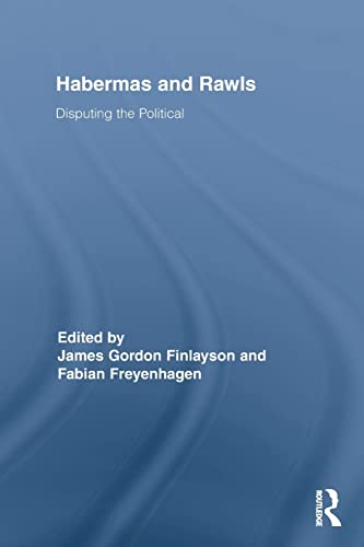 9780415836555: Habermas and Rawls: Disputing the Political (Routledge Studies in Contemporary Philosophy)