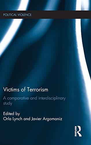 9780415836593: Victims of Terrorism: A Comparative and Interdisciplinary Study (Political Violence)
