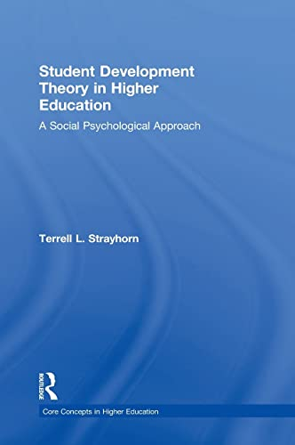 9780415836623: Student Development Theory in Higher Education: A Social Psychological Approach (Core Concepts in Higher Education)