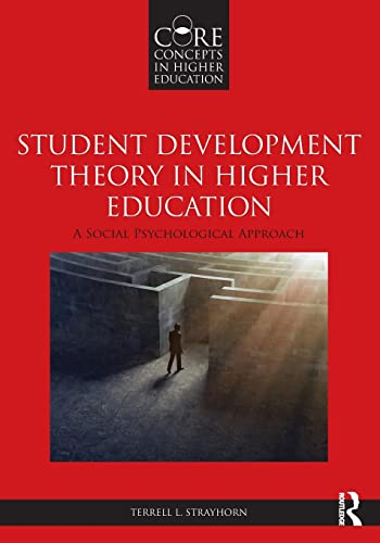 9780415836630: Student Development Theory in Higher Education: A Social Psychological Approach