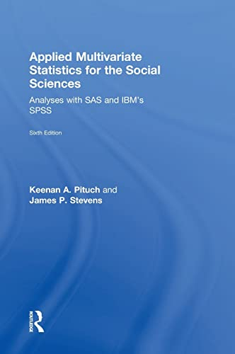 9780415836654: Applied Multivariate Statistics for the Social Sciences: Analyses with SAS and IBM's SPSS, Sixth Edition