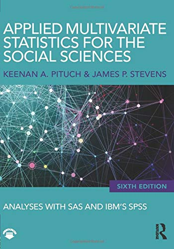 9780415836661: Applied Multivariate Statistics for the Social Sciences: Analyses with SAS and IBM's SPSS, Sixth Edition