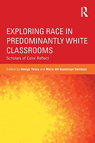 9780415836692: Exploring Race in Predominantly White Classrooms (Critical Social Thought)