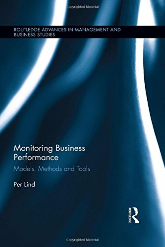 9780415836708: Monitoring Business Performance: Models, Methods, and Tools (Routledge Advances in Management and Business Studies)