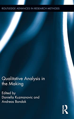 Qualitative Analysis in the Making: Kuzmanovic, Daniella (Editor)/ Bandak, Andreas (Editor)