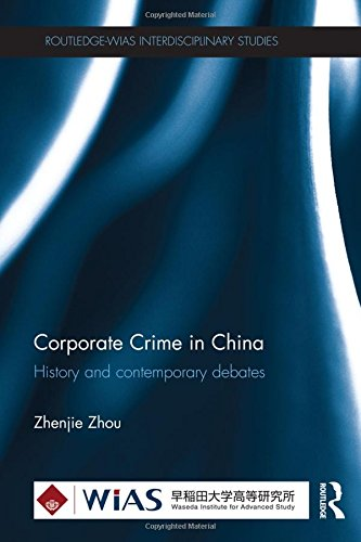 9780415836746: Corporate Crime in China: History and contemporary debates