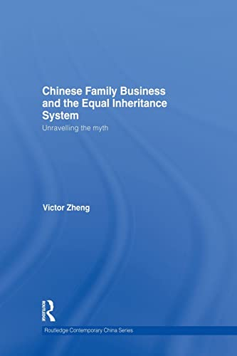 9780415836753: Chinese Family Business and the Equal Inheritance System: Unravelling the Myth (Routledge Contemporary China)
