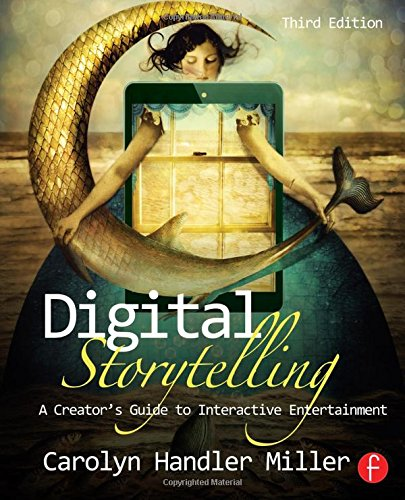9780415836944: Digital Storytelling: A creator's guide to interactive entertainment