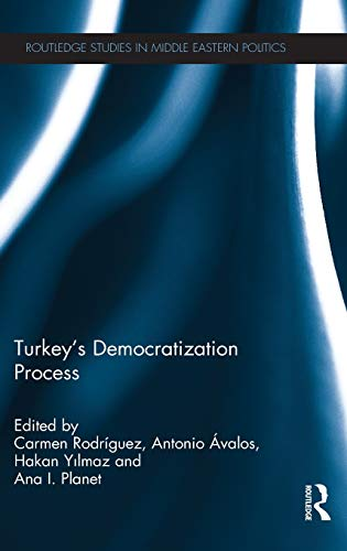 9780415836968: Turkey's Democratization Process (Routledge Studies in Middle Eastern Politics)