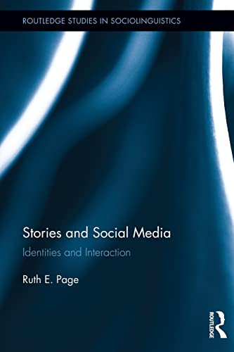 9780415837026: Stories and Social Media: Identities and Interaction (Routledge Studies in Sociolinguistics)