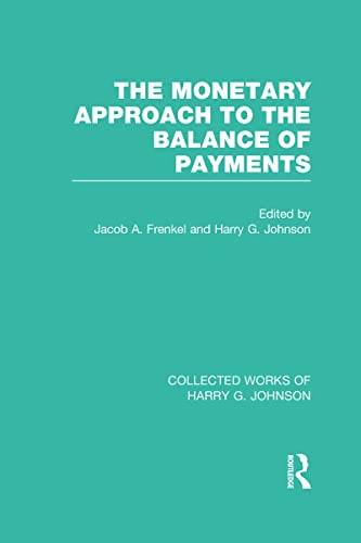 9780415837149: The Monetary Approach to the Balance of Payments (Collected Works of Harry Johnson) (Collected Works of Harry G. Johnson) (Volume 7)
