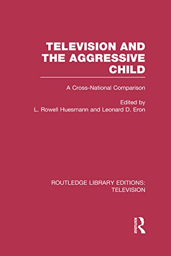 9780415837187: Television and the Aggressive Child: A Cross-national Comparison