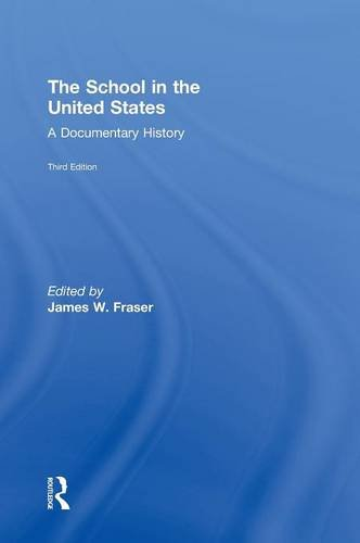 9780415837415: The School in the United States: A Documentary History