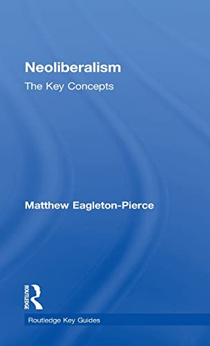 9780415837521: Neoliberalism: The Key Concepts (Routledge Key Guides)