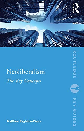 9780415837545: Neoliberalism: The Key Concepts (Routledge Key Guides)